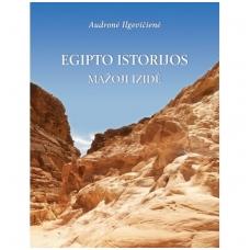 Audronė Ilgevičienė<br />EGIPTO ISTORIJOS: MAŽOJI IZIDĖ