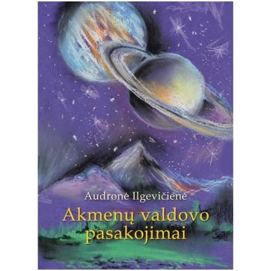 Audronė Ilgevičienė<br />AKMENŲ VALDOVO PASAKOJIMAI